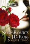 Naquele Tempo (Série Mortal, #17.5) - Susana Serrão, J.D. Robb, Nora Roberts