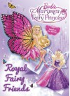 Royal Fairy Friends (Barbie: Mariposa the Fairy Princess) - Mary Man-Kong, Golden Books