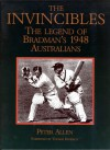 The Invincibles: The Legend of Bradman's 1948 Australians - Peter Allen