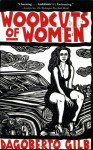 Woodcuts of Women: Stories - Dagoberto Gilb