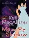 Me and My Shadow - Katie MacAlister