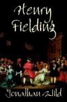 Jonathan Wild - Henry Fielding