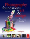 Photography Foundations for Art and Design: The Creative Photography Handbook (Photography Foundations for Art & Design) - Mark Galer