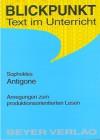 Sophokles, Antigone : Kommentare, Diskussionsaspekte und Anregungen für produktorientiertes Lesen in der Sekundarstufe II - Cerstin Urban