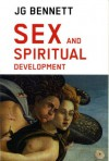Sex and Spiritual Development - John Godolphin Bennett, Anthony Blake