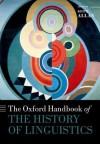 The Oxford Handbook of the History of Linguistics (Oxford Handbooks in Linguistics) - Keith Allan