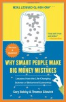 Why Smart People Make Big Money Mistakes And How To Correct Them: Lessons From The New Science Of Behavioral Economics - Gary Belsky, Thomas Gilovich