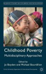 Childhood Poverty: Multidisciplinary Approaches (Palgrave Studies on Children and Development) - Michael Jo / Bourdillon Boyden, Jo Boyden, Michael Bourdillon, Oxford Department of International Development