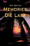 Memories Die Last - Tim Smith