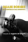 Quase Borges: 20 transpoemas e uma entrevista - Jorge Luis Borges, Augusto de Campos