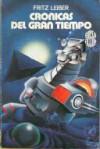 Crónicas del gran tiempo - Fritz Leiber, Domingo Santos