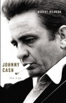 Johnny Cash: The Life - Robert Hilburn