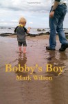 Bobby's Boy - Mark Wilson