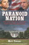 Paranoid Nation: The Real Story Of The 2008 Fight For The Presidency - Matt Towery