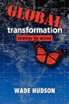 Global Transformation: Strategy for Action - Wade Hudson