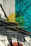 The Empire Within: Postcolonial Thought and Political Activism in Sixties Montreal - Sean Mills
