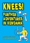 Knees!: Further Adventures in Kendama - The Void, Donald Grant