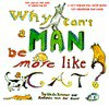 WHY CAN'T A MAN BE MORE LIKE A CAT? - Antonia Van Der Meer, Linda Konner
