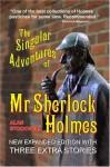 The Singular Adventures of MR Sherlock Holmes - Alan Stockwell