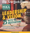 Leadership & Vision: 25 Keys to Motivation (The New York Times Pocket MBA Series) (The New York Times Pocket Mba Series) - Ramon J. Aldag