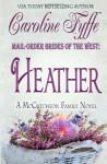 Heather (Mail-Order Brides of the West #3) - Caroline Fyffe