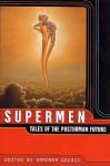 Supermen: Tales of the Posthuman Future - Gardner R. Dozois