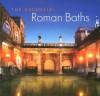 The Essential Roman Baths - Stephen Bird, Barry W. Cunliffe