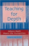 Teaching for Depth: Where Math Meets the Humanities - Yvonne S. Freeman