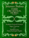 Three Orchestral Works in Full Score: Academic Festival Overture, Tragic Overture and Variations on a Theme by Joseph Haydn - Johannes Brahms
