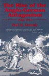 The Rise of the Anglo-German Antagonism, 1860-1914 - Paul M. Kennedy