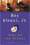 Feet on the Street - Roy Blount Jr.