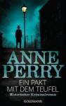 Ein Pakt mit dem Teufel: 18. Fall für Inspector Monk - Historischer Kriminalroman (German Edition) - Anne Perry, Peter Pfaffinger