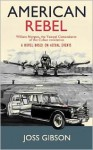 American Rebel: A Novel Based on Actual Events - Joss Gibson