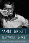Samuel Beckett: Playwright & Poet - Christopher Murray