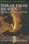 Torah from Heaven: The Reconstruction of Faith - Norman Solomon