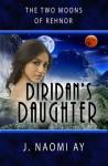 Diridan's Daughter - J. Naomi Ay