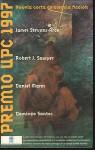 Premio Upc 1997 - James Stevens, Miquel Barceló, Connie Willis, Pedro Jorge Romero, Rafael Marín Trechera, Robert J. Sawyer, Daniel Mares, Domingo Santos