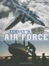 Today's U.S. Air Force - Michael Burgan