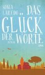 Das Glück der Worte: Roman - Sonia Laredo, Anja Rüdiger
