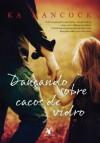 Dançando sobre cacos de vidro (Portuguese Edition) - Ka Hancock