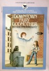 The Downtown Fairy Godmother - Charlotte Pomerantz, Susanna Natti