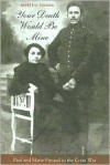 Your Death Would Be Mine: Paul and Marie Pireaud in the Great War - Martha Hanna