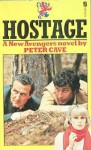 New Avengers: Hostage - Peter Leslie Cave
