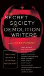 The Secret Society of Demolition Writers - Aimee Bender, Benjamin Cheever, Michael Connelly, Sebastian Junger