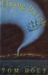 Flying Dutch - Tom Holt