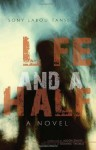 Life and a Half: A Novel (Global African Voices) - Sony Labou Tansi, Dominic Thomas, Alison Dundy