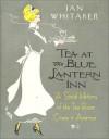 Tea at the Blue Lantern Inn: A Social History of the Tea Room Craze in America - Jan Whitaker