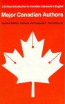 Major Canadian Authors: A Critical Introduction to Canadian Literature in English (Second Edition, Revised and Expanded) - David Stouck