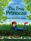 The Frog Princess - Laura Cecil