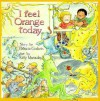 I Feel Orange Today - Patricia Godwin, Kitty Macaulay